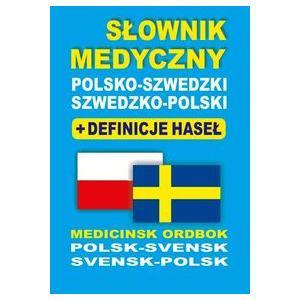 Słownik Medyczny Szwedzki-Polsko-Szwedzki + Definicje Haseł