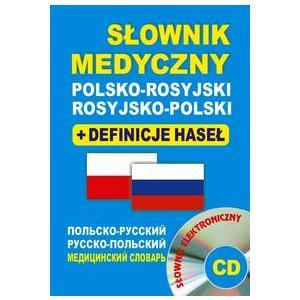 Słownik Medyczny Rosyjsko-Polsko-Rosyjski + Definicje Haseł + CD (Słownik Elektroniczny)