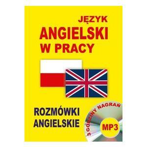 Język Angielski w Pracy. Rozmówki Angielskie + CD