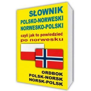 Słownik Polsko-Norwesko-Polski czyli Jak to Powiedzieć po Norwesku
