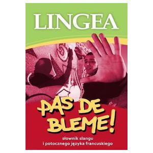 Pas de Bleme! Słownik Slangu i Potocznego Języka Francuskiego