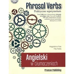 Angielski w Tłumaczeniach. Phrasal Verbs + CD