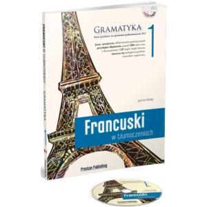 Francuski w Tłumaczeniach. Gramatyka 1 + CD