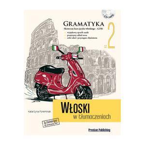 Włoski w tłumaczeniach. Gramatyka 2. Wydanie 1 + CD