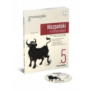 Hiszpański w Tłumaczeniach. Gramatyka 5 + CD
