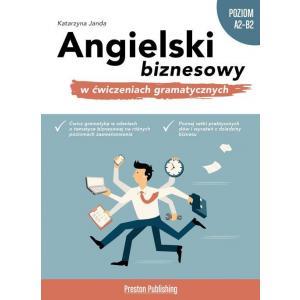 Angielski Biznesowy w Ćwiczeniach Gramatycznych