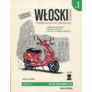 Włoski w Tłumaczeniach. Gramatyka 1. Praktyczny Kurs Językowy. Poziom Podstawowy + MP3