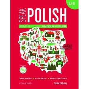 Speak Polish A Practical Self Study Guide. Part 2 A2-B1 + CD