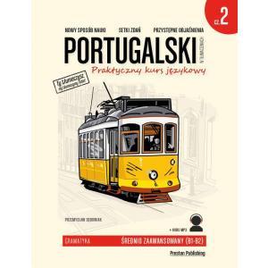 Portugalski w Tłumaczeniach. Gramatyka 2. Praktyczny Kurs Językowy. Poziom Średnio Zaawansowany + MP3
