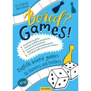 Bored? Games! English Board Games For Learners and Teachers. Poziom A1-B1. Gry do Nauki Angielskiego