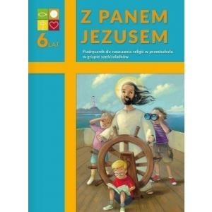Religia. Podręcznik dla sześciolatków. Z Panem Jezusem. Wyd. Katechetyczne