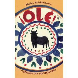 Ole! Hiszpania Dla Dociekliwych