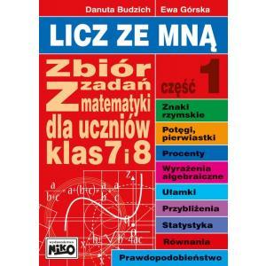 Licz Ze Mną. Zbiór Zadań z Matematyki Dla Klas 7 i 8. Część 1