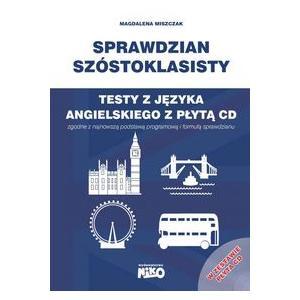 Sprawdzian Szóstoklasisty. Testy z Języka Angielskiego + CD