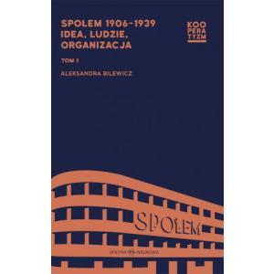 Społem 1906-1939 idea ludzie organizacja Tom 1 i .2