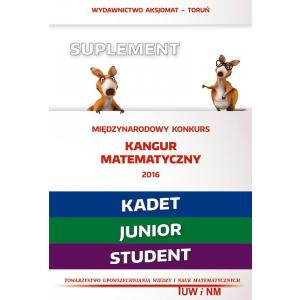 Matematyka z Wesołym Kangurem. Suplement 2016 (Kadet/Junior/Student)