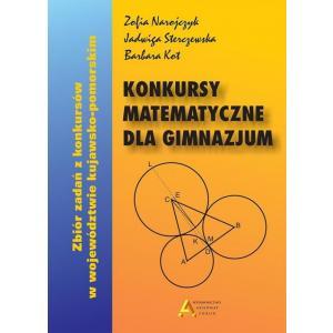 Konkursy Matematyczne dla Gimnazjum.Zbiór Zadań z Konkursów w Województwie Kujawsko-Pomorskim