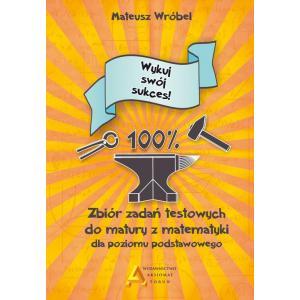 Zbiór Zadań Testowych do Matury z Matematyki dla Poziomu Podstawowego. Wykuj Swój Sukces!