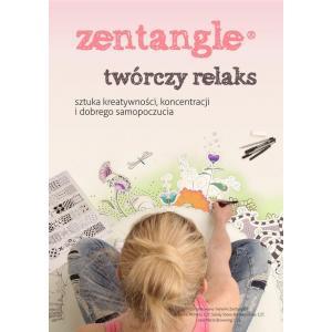 Zentangle twórczy relaks Sztuka kreatywności, koncentracji i dobrego samopoczucia