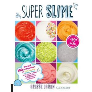 Super Slime Ponad 100 Przepisów