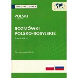 Polski na Dobry Start. Rozmówki Polsko-Rosyjskie dla Początkujących A1