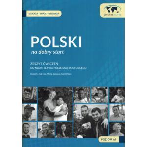 Polski na Dobry Start. Ćwiczenia do Nauki Języka Polskiego Jako Obcego