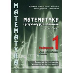 Matematyka i Przykłady Jej Zastosowań 1. Podręcznik. Zakres Podstawowy. Licea Ogólnokształcące i Technika