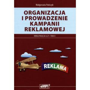 Organizacja i Prowadzenie Kampanii Reklamowej. Kwalifikacja A.27 Tom II
