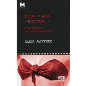 Film - ciało - historia Kino polskie lat sześćdziesiątych