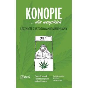Konopie dla wszystkich. Lecznicze zastosowanie marihuany