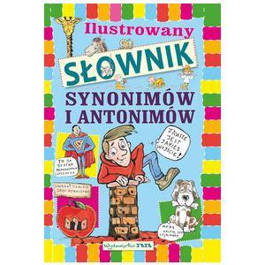 Ilustrowany słownik synonimów i antonimów dla dzieci