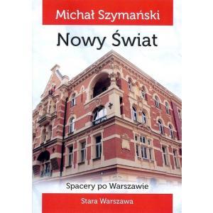 Spacery po Warszawie 4 Nowy Świat /varsaviana/