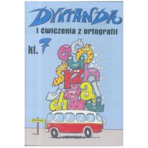 Dyktanda i ćwiczenia z ortografii kl. 7