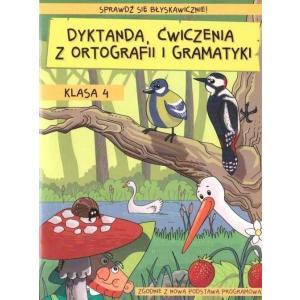 Dyktanda, ćwiczenia z ortografii i gramatyki Klasa 4 Sprawdź się błyskawicznie
