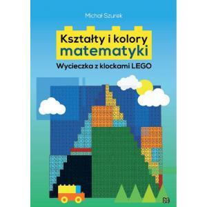 Kształty i kolory matematyki Wycieczka z klockami LEGO