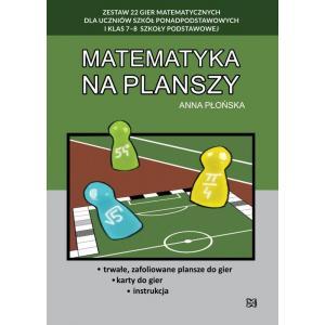 Matematyka na planszy. Zestaw 22 gier dla uczniów szkół ponadpodstawowych i kl. 7-8 SP