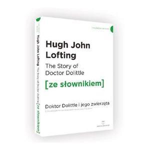LA The Story of Doctor Dolittle Doktor Dolittle i jego zwierzęta z podręcznym słownikiem ang-pol