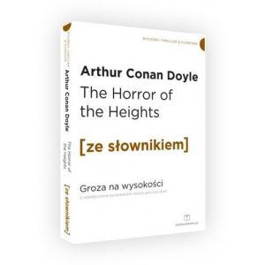 The Horror of the Heights. Groza na wysokości z podręcznym słownikiem angielsko-polskim