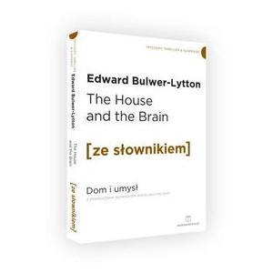 The House and the Brain. Dom i Umysł z podręcznym słownikiem angielsko-polskim