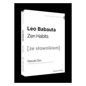 Zen habits Nawyki Zen z podręcznym słownikiem angielsko-polskim