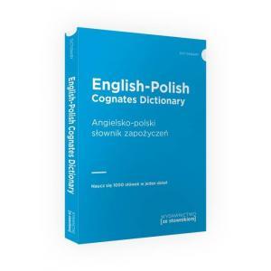 English-Polish Cognates Dictionary. Angielsko-Polski Słownik Zapożyczeń