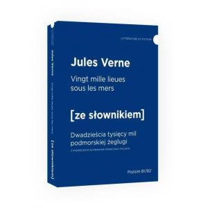 LA Dwadzieścia tysięcy mil podmorskiej żeglugi ze słownikiem wersja francuska