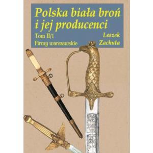Polska biała broń i jej producenci t.2