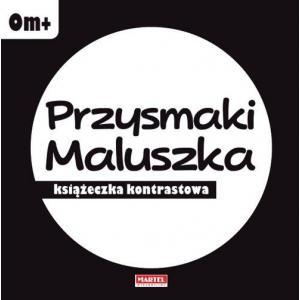 Przysmaki Maluszka - książeczka kontrastowa