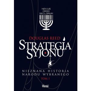 Strategia Syjonu. Nieznana historia narodu wybranego. Tom 1