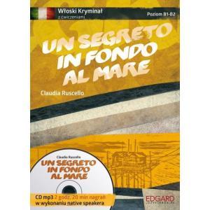 Włoski. Un Segreto in Fondo al Mare. Kryminał z Ćwiczeniami + MP3. Poziom B1-B2