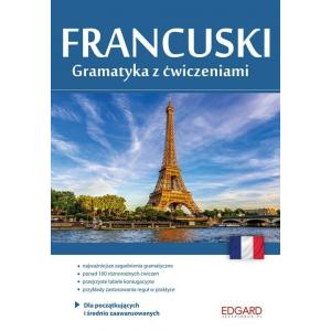 Francuski. Gramatyka z Ćwiczeniami Dla Początkujących i Średnio Zaawansowanych