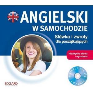 Angielski w Samochodzie Słówka i Zwroty dla Początkujących