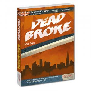 Angielski. Dead Broke. Kryminał z Ćwiczeniami. Poziom B2-C1