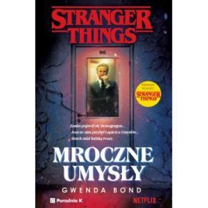 Stranger Things Mroczne umysły